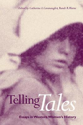 Image for Telling Tales: Essays in Western Women's History