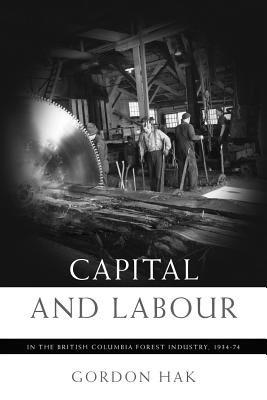 Image for Capital and Labour in the British Columbia Forest Industry, 1934-74