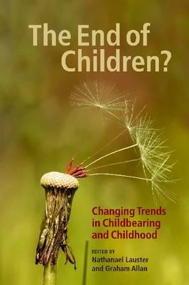 Image for The End of Children?: Changing Trends in Childbearing and Childhood