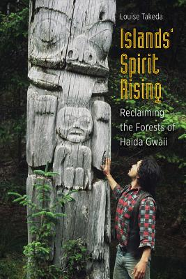 Image for Islands' Spirit Rising: Reclaiming the Forests of Haida Gwaii
