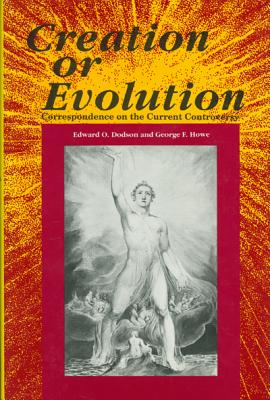 Image for Creation or Evolution: Correspondence on the Current Controversy