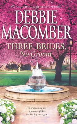 """Three Brides, No Groom"", ""Macomber, Debbie"""