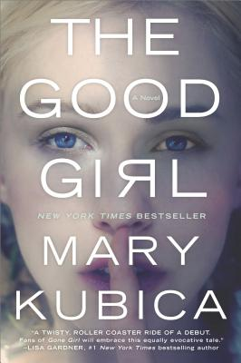 Image for The Good Girl: An addictively suspenseful and gripping thriller
