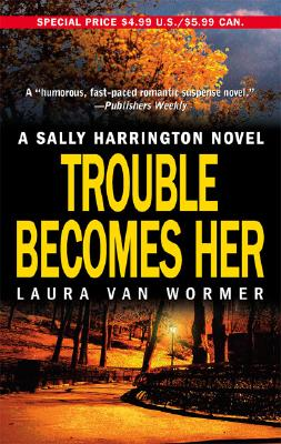 Image for Trouble Becomes Her (Sally Harrington Novels)