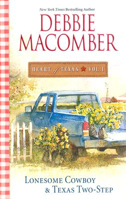 Heart Of Texas Vol. 1: Lonesome CowboyTexas Two-Step (Heart of Texas (Harlequin)), DEBBIE MACOMBER