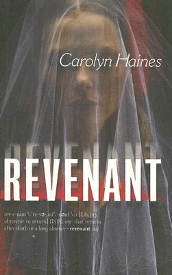 Revenant, CAROLYN HAINES