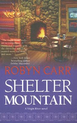 Shelter Mountain (Virgin River Trilogy), ROBYN CARR
