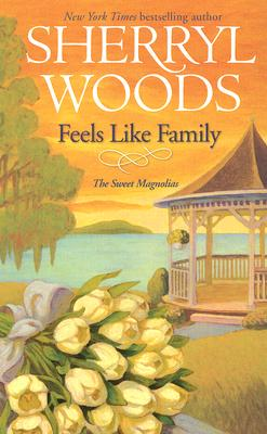 Feels Like Family (Sweet Magnolias, Book 3), Sherryl Woods