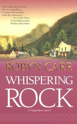 Whispering Rock (Virgin River Trilogy), ROBYN CARR