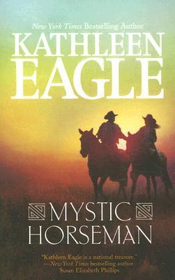 Mystic Horseman, KATHLEEN EAGLE