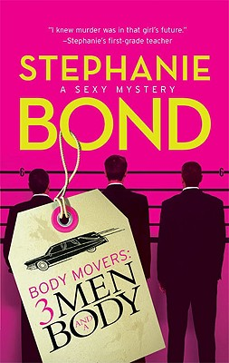 3 Men and a Body (Body Movers, Book 3), Bond,Stephanie
