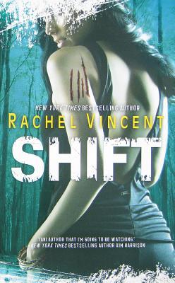 Shift (The Shifters, Book 5), Rachel Vincent