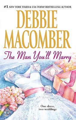 The Man You'll Marry: The First Man You Meet The Man You'll Marry, DEBBIE MACOMBER