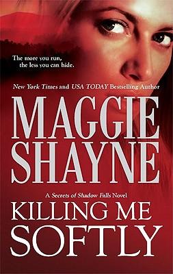 Killing Me Softly, Maggie Shayne