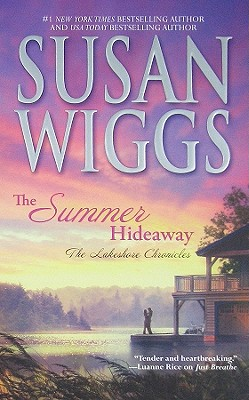 The Summer Hideaway (The Lakeshore Chronicles), Susan Wiggs