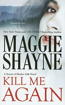 Kill Me Again, Maggie Shayne