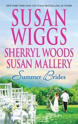 Summer Brides: The Borrowed Bride A Bridge to Dreams Sister of the Bride, Susan Wiggs, Sherryl Woods, Susan Mallery