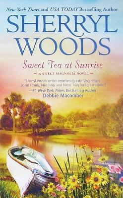 Sweet Tea at Sunrise (Sweet Magnolias), Sherryl Woods