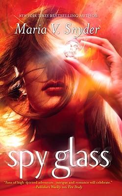 Spy Glass (Glass, Book 3), Maria V. Snyder