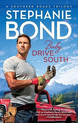 Baby, Drive South (Southern Roads), Stephanie Bond