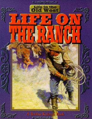 Image for Life on the Ranch (Life in the Old West)
