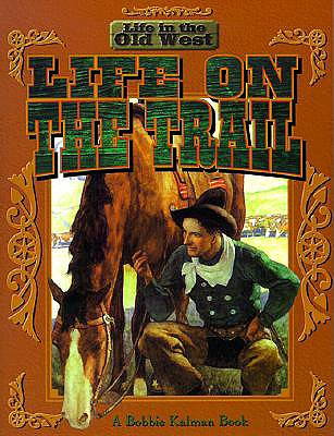 Image for Life on the Trail (Life in the Old West)