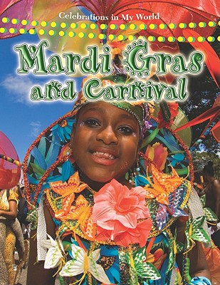Mardi Gras and Carnival (Celebrations in My World (Library)), Aloian, Molly