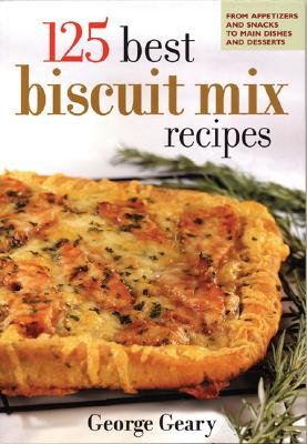 Image for 125 Best Biscuit Mix Recipes: From Appetizers to Desserts
