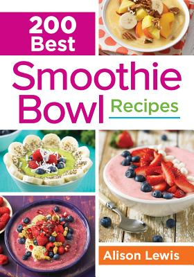 Image for 200 Best Smoothie Bowl Recipes