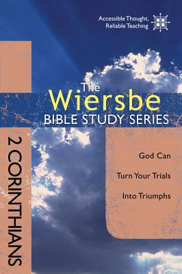 Image for The Wiersbe Bible Study Series: 2 Corinthians: God Can Turn Your Trials into Triumphs