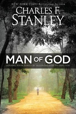 Image for Man of God: Leading Your Family by Allowing God to Lead You