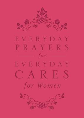 Image for Everyday Prayers for Everyday Cares for Women