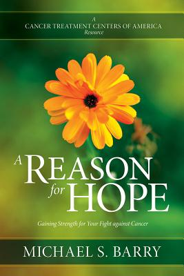 Image for A Reason for Hope: Gaining Strength for Your Fight against Cancer