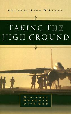Image for Taking the High Ground: Military Moments With God