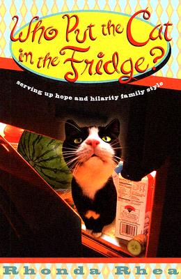 Image for Who Put The Cat In The Fridge: Serving Up Hope And Hilarity Family Style