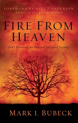 Image for Fire from Heaven: God's Provision for Personal Spiritual Victory