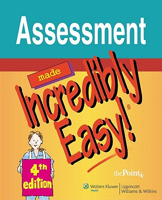 Assessment Made Incredibly Easy! (Incredibly Easy! Series�), Springhouse