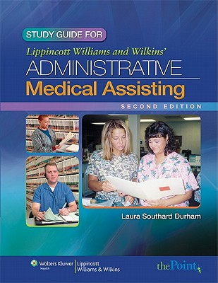 Study Guide to Accompany Lippincott Williams & Wilkins' Administrative Medical Assisting, Second Edition, Laura Southard Durham (Author)