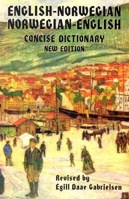 English-Norwegian / Norwegian-English Dictionary (English and Norwegian Edition), Egill Daae Gabrielsen [Editor]