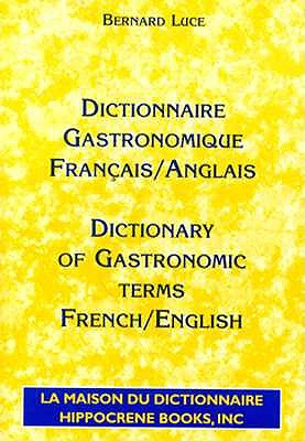 Image for Dictionnaire Gastronomique Francais/Anglais - Dictionary of Gastronomic Terms French/English