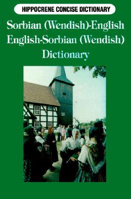 Image for Sorbian (Wendish)-English English-Sorbian (Wendish) Concise Dictionary (Concise Dictionaries) (English and Sorbian Languages Edition)