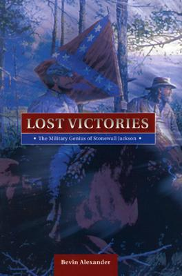 Image for Lost Victories: The Military Genius of Stonewall Jackson