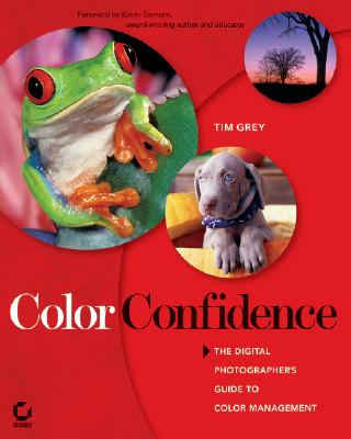 Image for Color Confidence: The Digital Photographer's Guide to Color Management