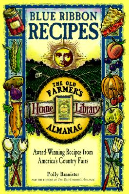 Image for Blue Ribbon Recipes: Award-Winning Recipes from America's Country Fairs (The Old Farmer's Almanac Home Library)