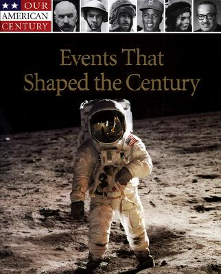Image for Events That Shaped the Century (Our American Century)
