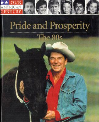 Image for Pride and Prosperity: The 80s (Our American century)