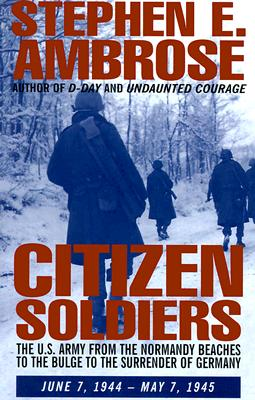 Image for Citizen Soldiers: The U.S. Army from the Normandy Beaches to Bulge to the Surrender of Germany, June 7, 1944-May 7, 1945 (G K Hall Large Print Book Series)
