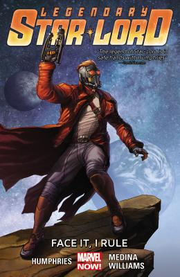 Image for Legendary Star-Lord Volume 1: Face It, I Rule