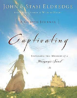 Image for Captivating: A Guided Journal: Unveiling the Mystery of a Woman's Soul