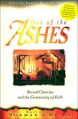 Image for Out of the Ashes: Burned Churches and the Community of Faith